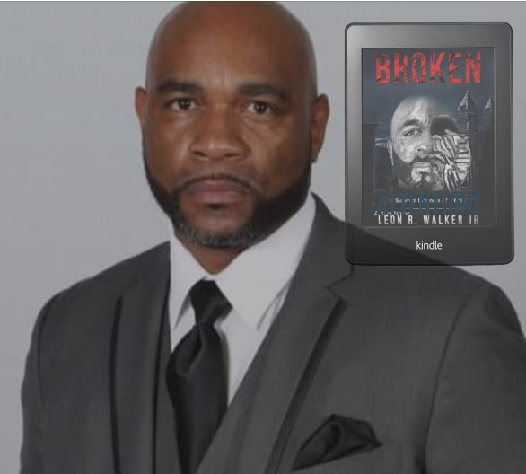 "Leon R Walker Jr, Author of ""Broken"" was in the news..."