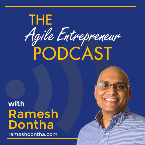 The Agile Entrepreneur Podcast - Ramesh Dontha